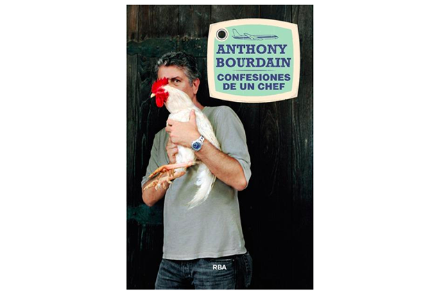 Confesiones de un chef. Anthony Bourdain